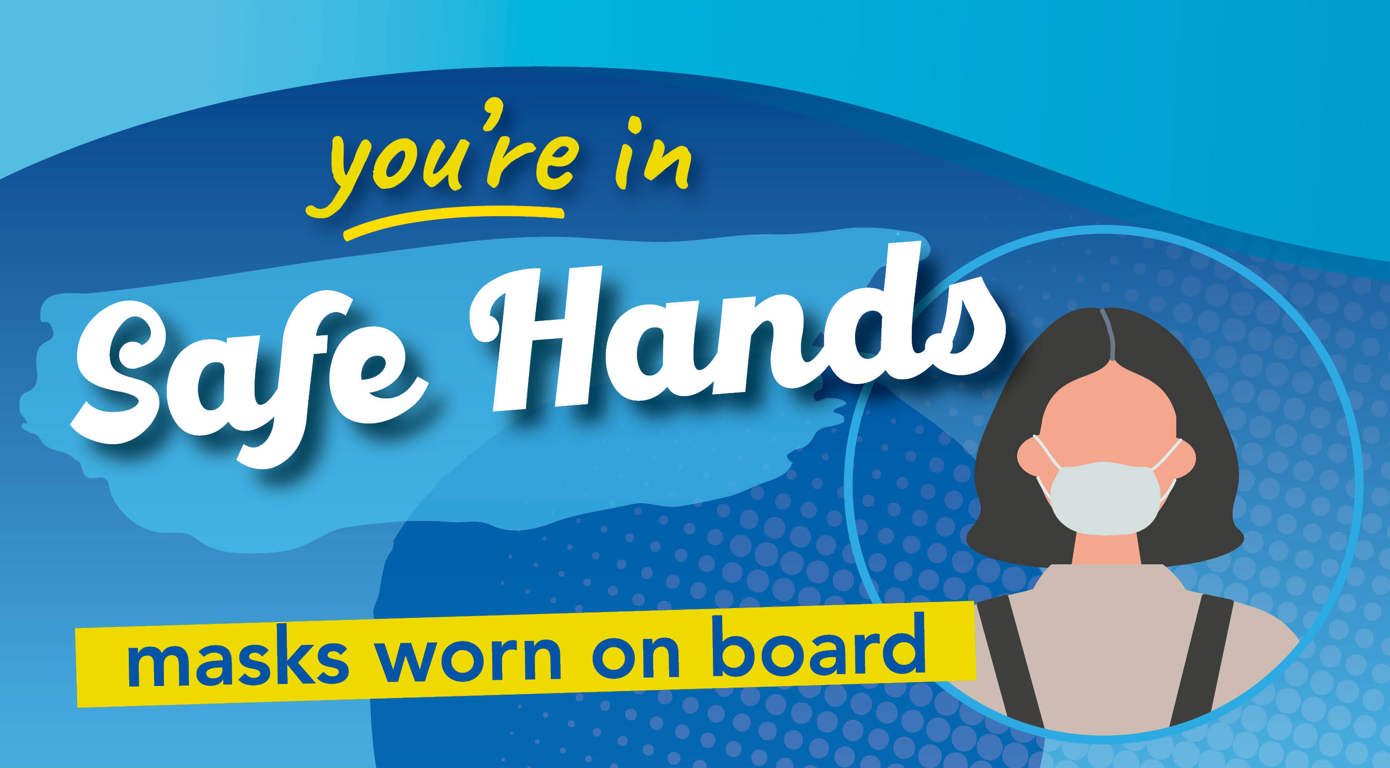 you're in safe hands masks on board and illustration of lady wearing a mask