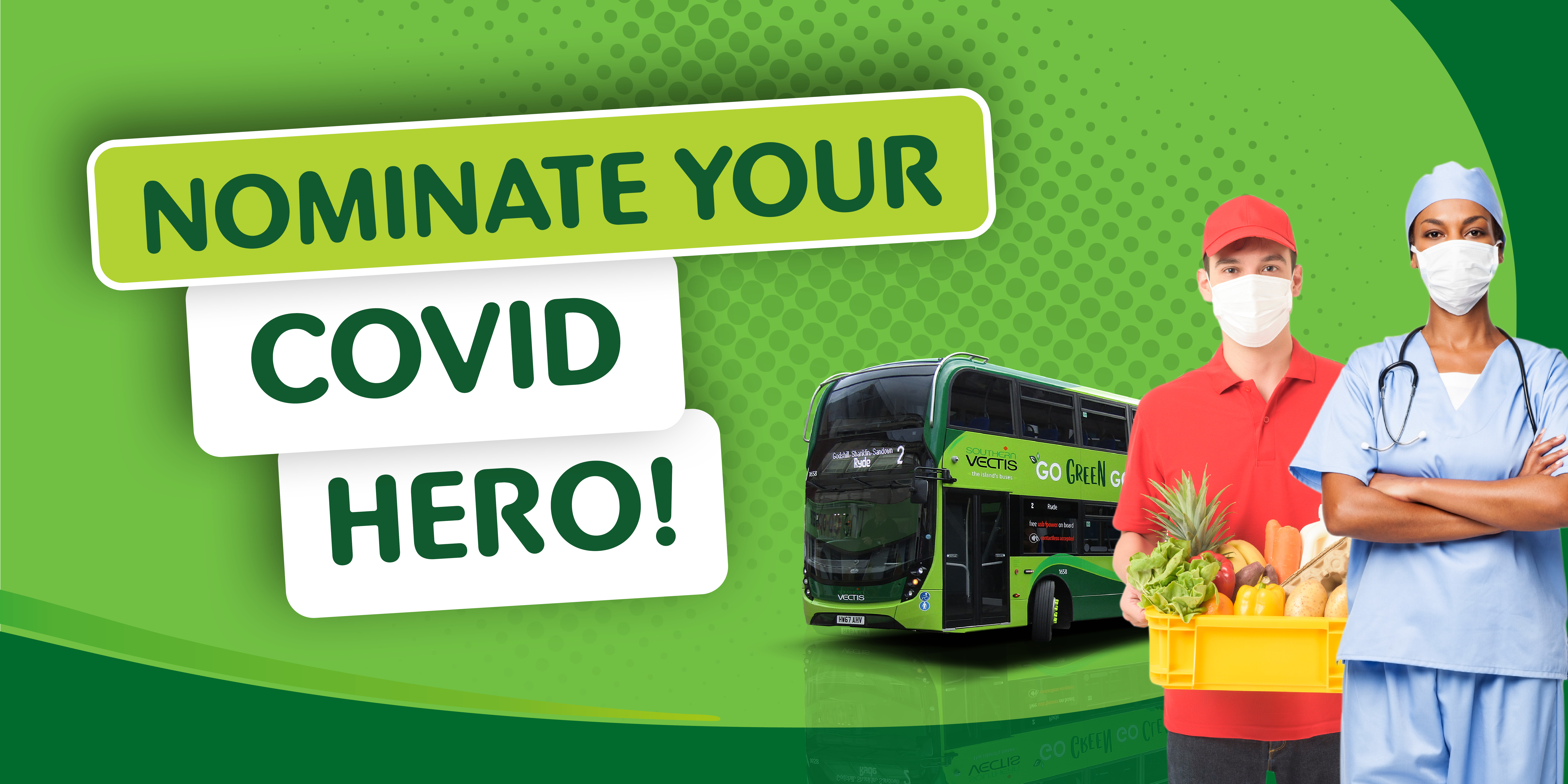 Image of a Southern Vectis bus with a nurse and food delivery personnel with text reading, 'nominate your covid hero!'
