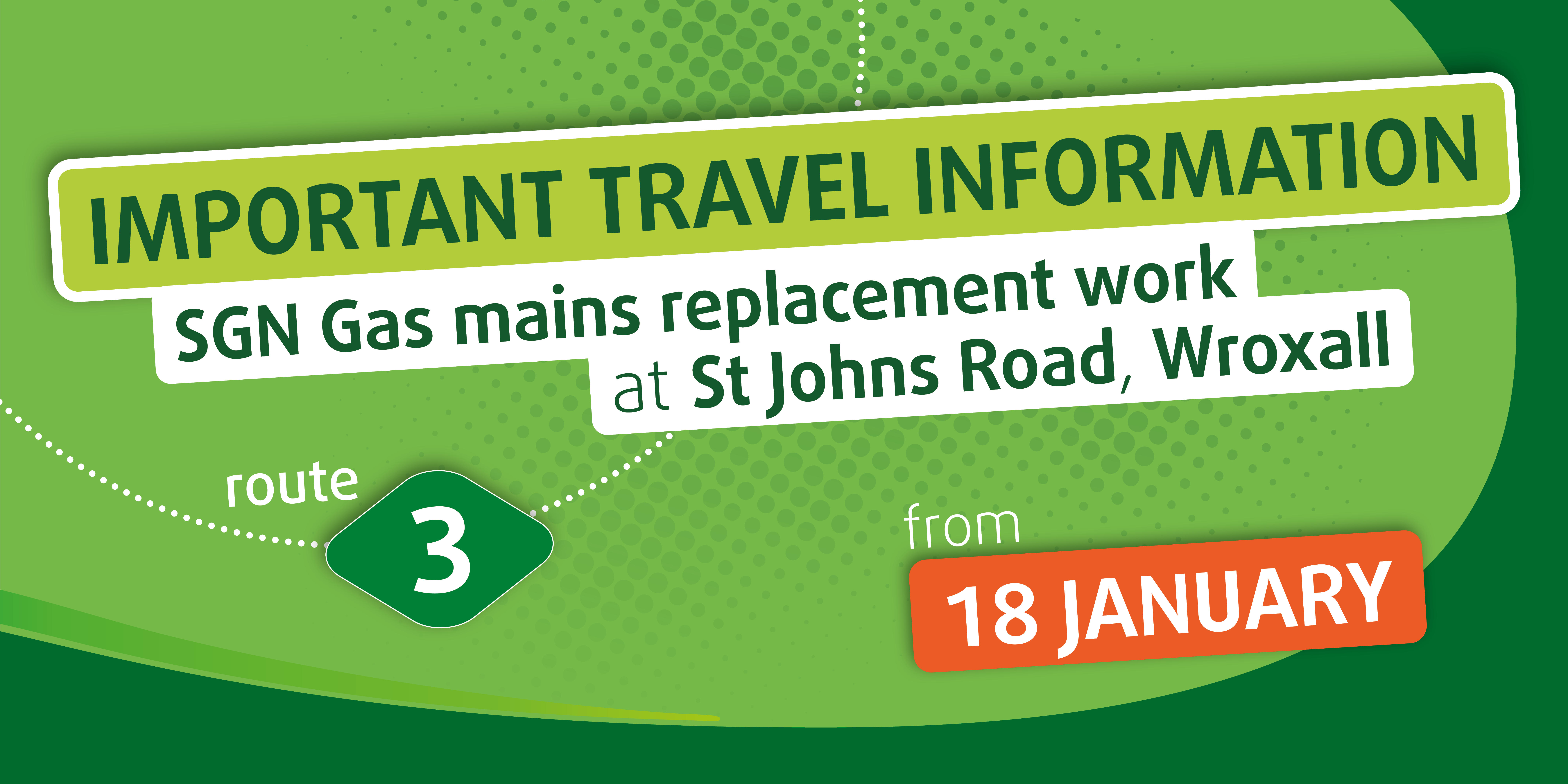 Important Travel Information SGN Gas mains replacement work at St Johns Road, Wroxall route 3 from 18 January